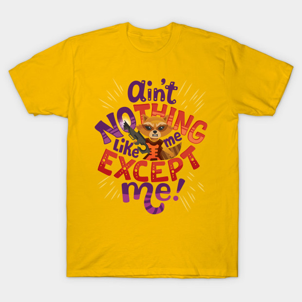 Ain't No Thing Like Me Except Me Rocket Raccoon Quote T-Shirt