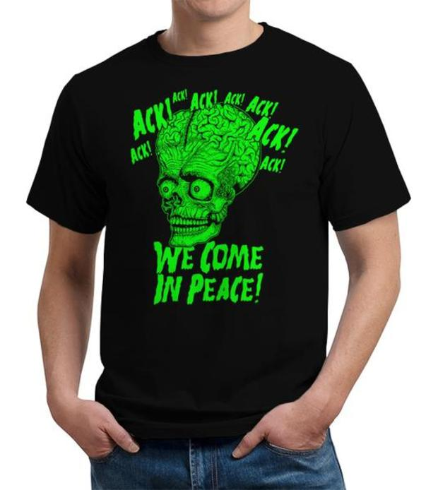 Mars Attacks! Ack! We Come In Peace T-Shirt - Ambassador of Mars Shirt