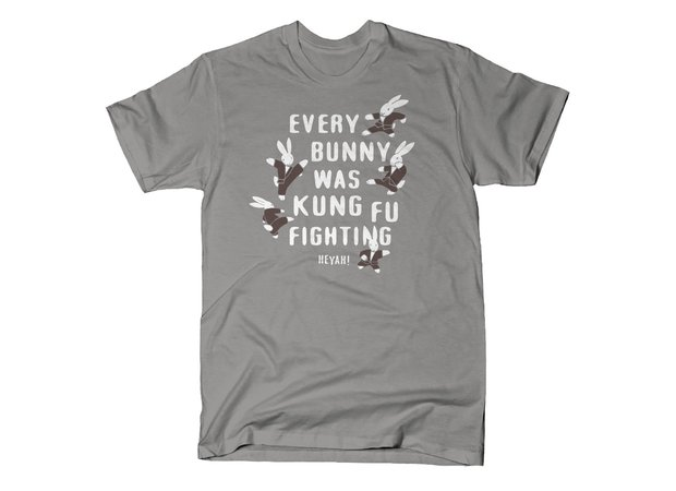 Every Bunny was Kung Fu Fighting T-Shirt