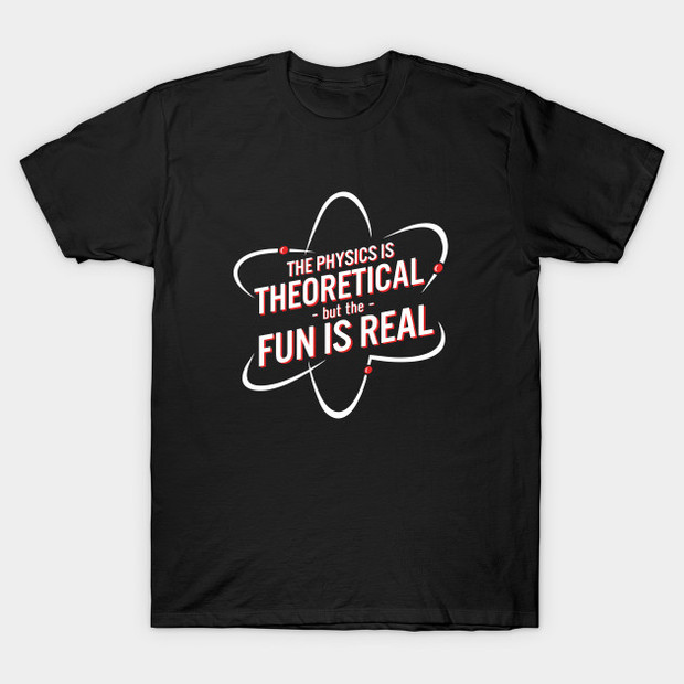 The Physics is Theoretical but the Fun is Real Spider-Man Homecoming T-Shirt